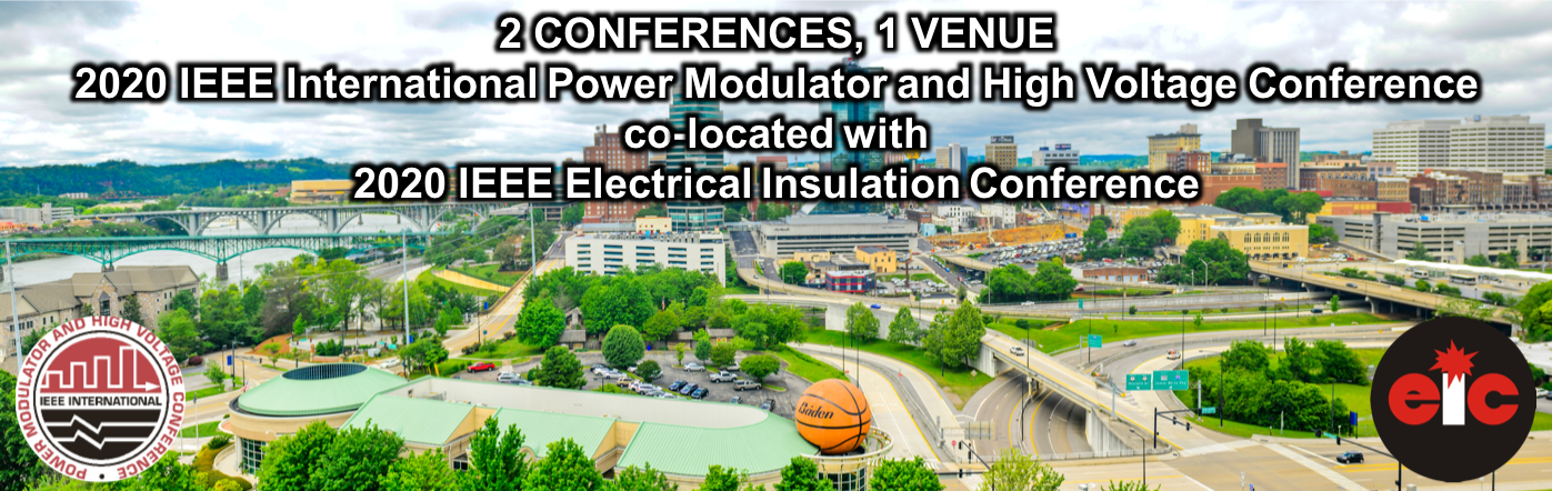 2020 IEEE International Power Modulator and High Voltage Conference & 2020 Electrical Insulation Conference